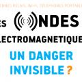 Conférence sur les dangers des Ondes Electromagnétiques
